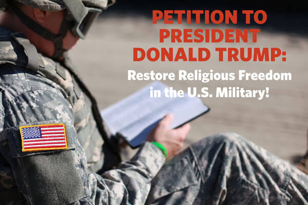 Petition_Meme_LW_600-1 Americans Sign Petition to Trump: 'Restore Religious Freedom in U.S. Military'