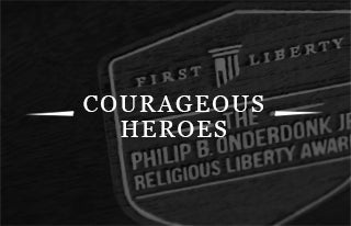 Courageous Heroes | First Liberty Onderdonk Award