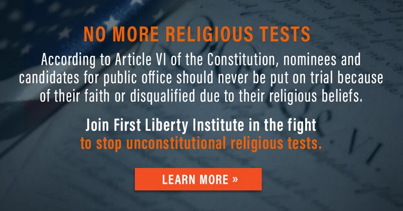 No More Religious Test | First Liberty