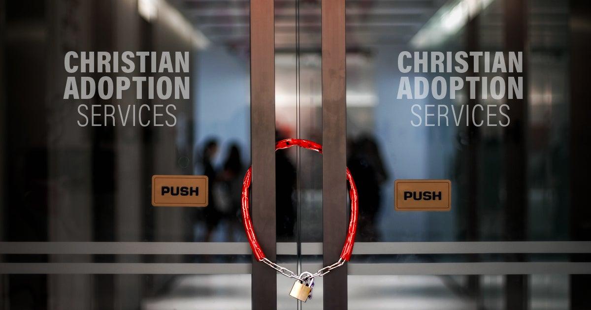 States Threaten to Shut Down Christian Adoption Agencies | First Liberty