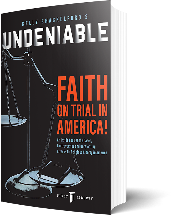 Undeniable: Faith on Trial in America | First Liberty