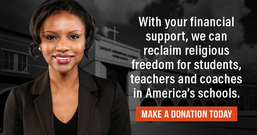 Reclaim Religious Liberty for Teachers & Students | First Liberty