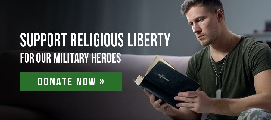 Support Religious Liberty for our Military Heroes   First Liberty