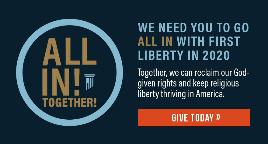All In Together | Donate Now | First Liberty