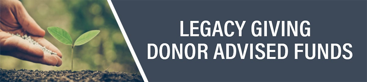 Donor Advised Funds | Legacy Giving | First Liberty