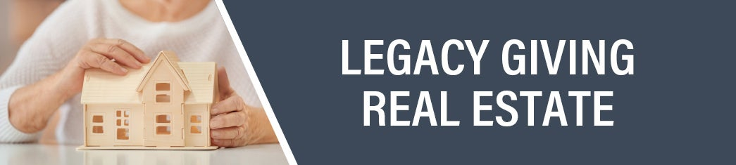 Real Estate as a Charitable Gift | Legacy Giving | First Liberty