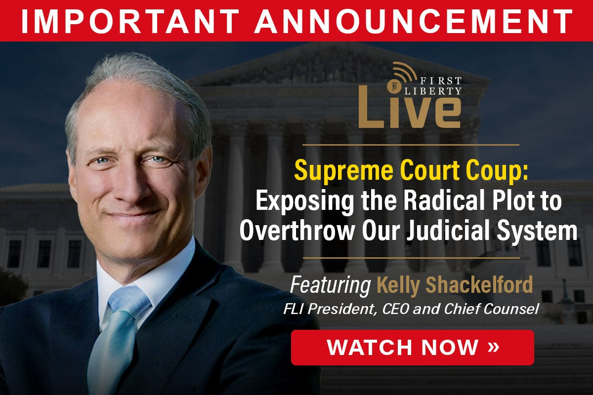 Supreme Court Coup | Watch Now | First Liberty