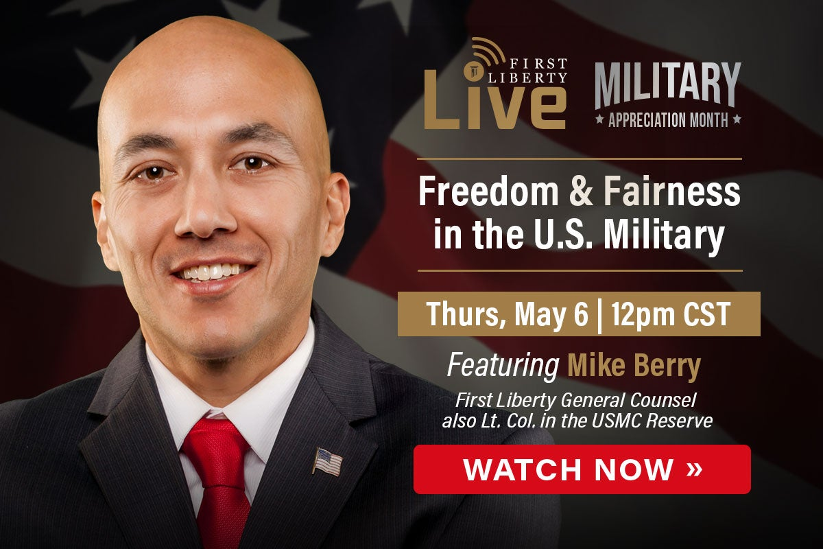 Mike Berry Military Month | Watch Now | First Liberty